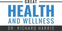 Great Health and Wellness - Dr. Richard Harris